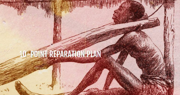 The CARICOM Reparations Commission has developed a 10-point plan.
