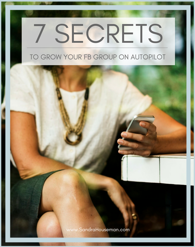 7 secrets to grow your FB group on autopilot.png