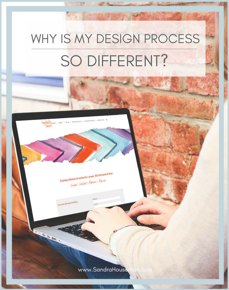 Why is my design process so different - Sandra Houseman