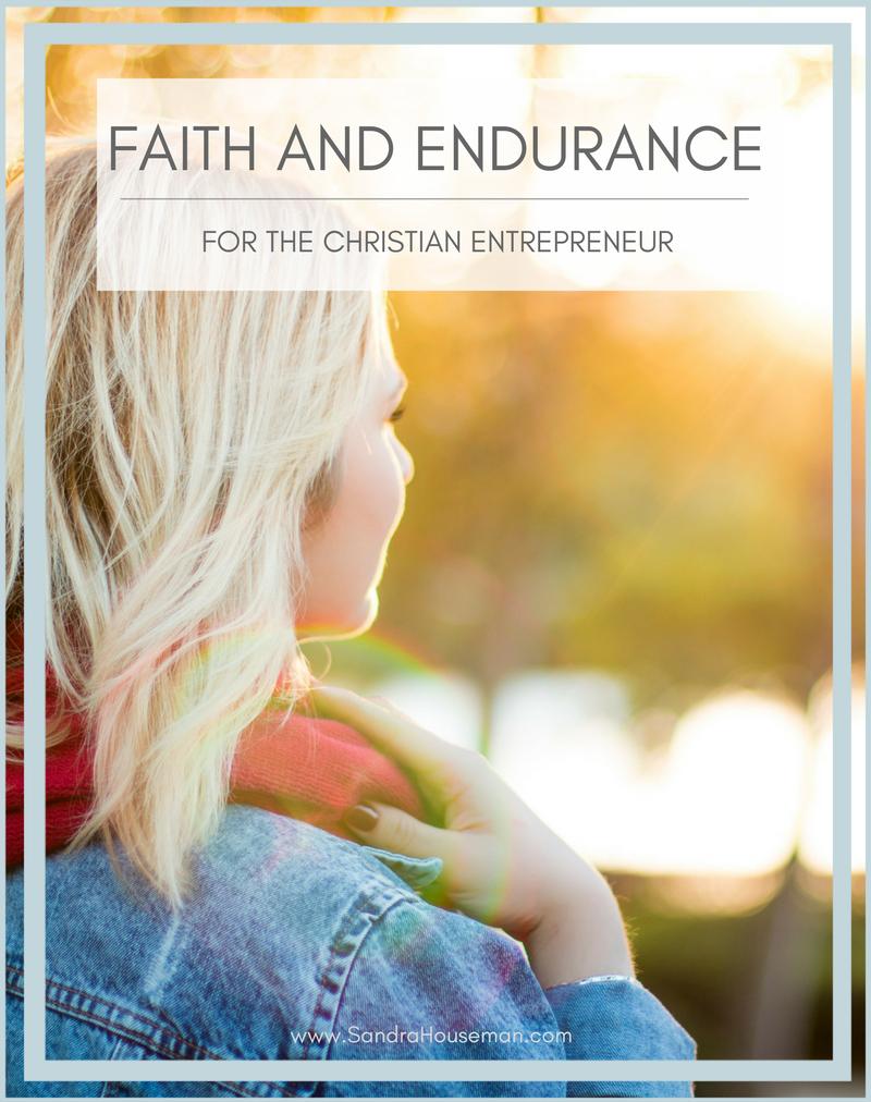 Faith and endurance for the Christian Entrepreneur.png