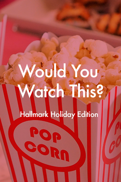 Would You Watch This - Hallmark.png