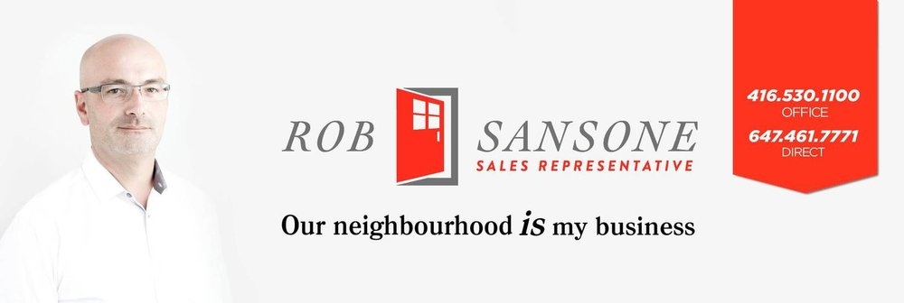 Rob Sansone  Sales Representative Bosley Real Estate Ltd., Brokerage  Mobile: 647 461 7771 Office: 416.530.1100 Email: rsansone@bosleyrealestate.com Web:  www.robsansone.com