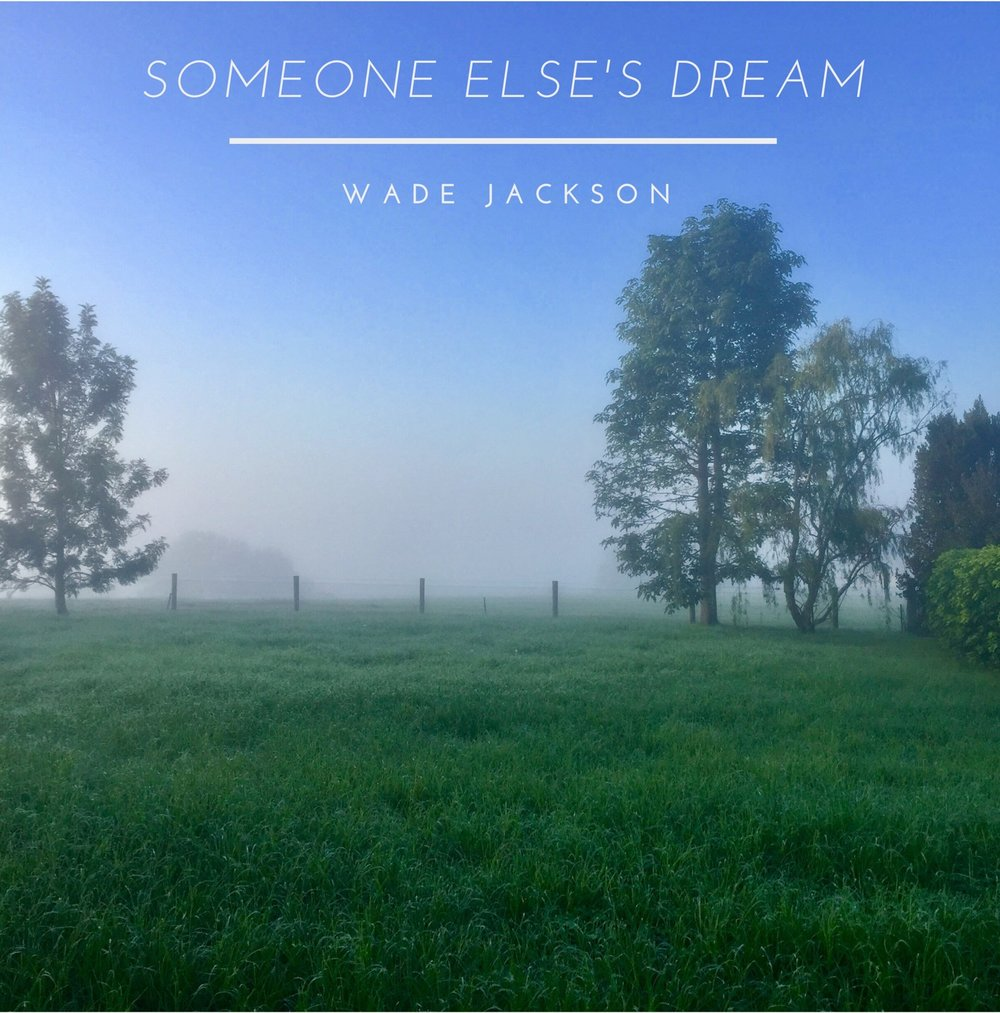 Wade Jackson - Someone Else's Dream (2017)