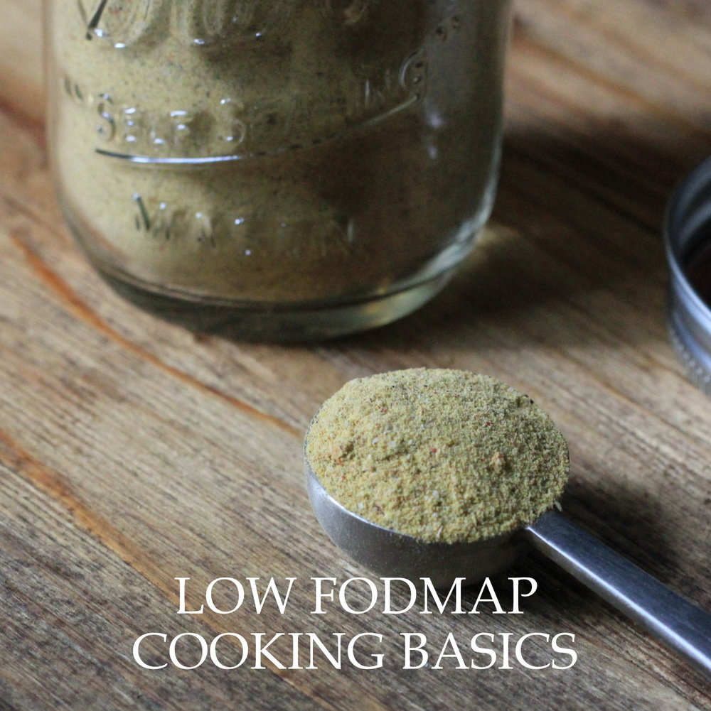 LOW FODMAP COOKING BASICS