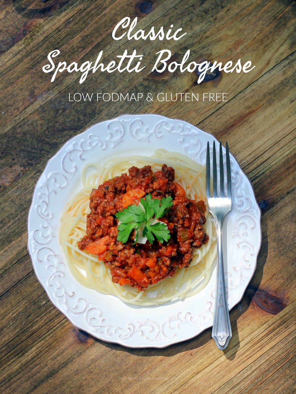 Classic Spaghetti Bolognese - Low FODMAP & Gluten Free - The Friendly Gourmand.jpg