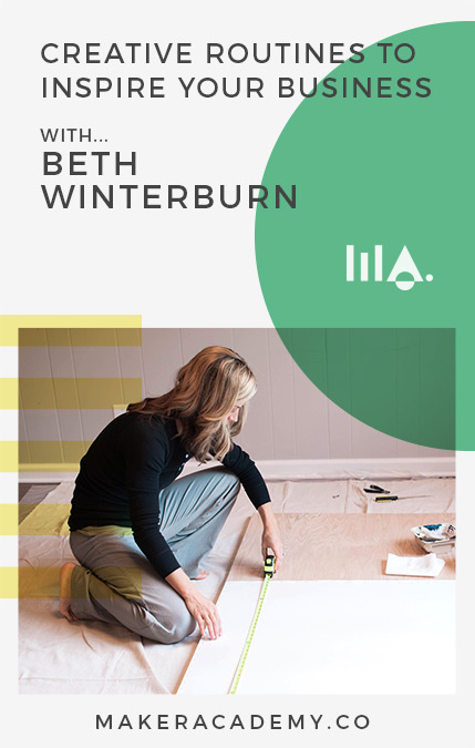 Maker Academy Creative Routines with Beth Winterburn. If you're a creative entrepreneur, blogger, business owner you're not going to want to miss this article.
