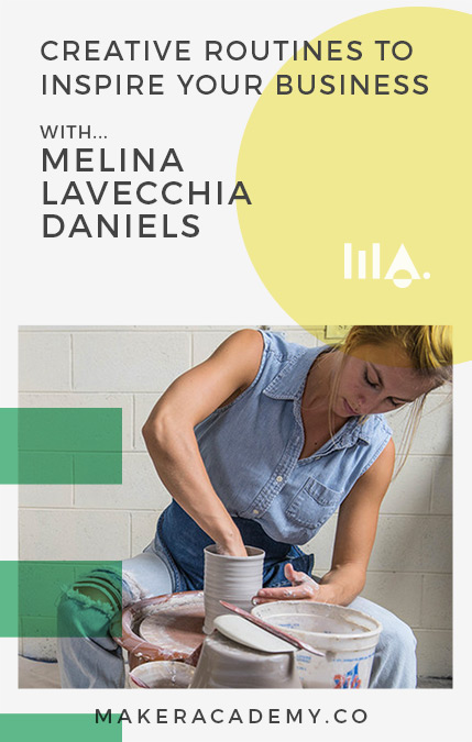 Maker Academy Creative Routines with Melina LaVecchia Daniels. If you're a creative entrepreneur, blogger, business owner you're not going to want to miss this article. Click to read!