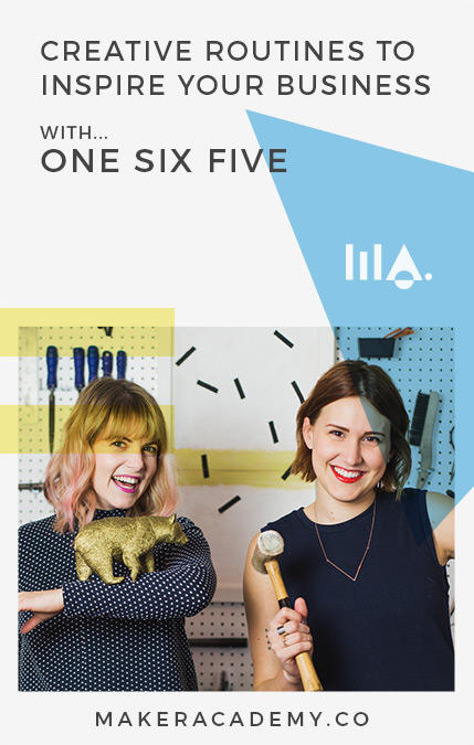Maker Academy Creative Routines with One Six Five. If you're a creative entrepreneur, blogger, business owner you're not going to want to miss this article. Click to read!