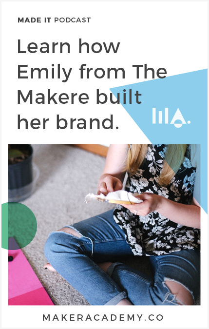 Hear Emily Moore of The Makere business success story. Made It by Maker Academy a podcast that helps you build and grow your business. We share inspiration, online marketing, online business and conversations with clever creatives.