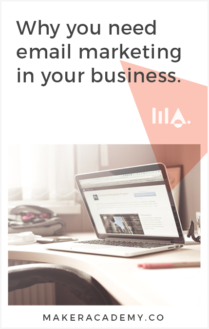 Why You Need Email Marketing In Your Business,Made It by Maker Academy a podcast that helps you build and grow your business. We share inspiration, online marketing, online business and conversations with clever creatives.