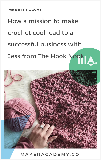How a mission to make crochet cool lead to a successful business with Jess from the Hook Nook Made It by Maker Academy a podcast that helps you build and grow your business. We share inspiration, online marketing, online business and conversations with clever creatives.
