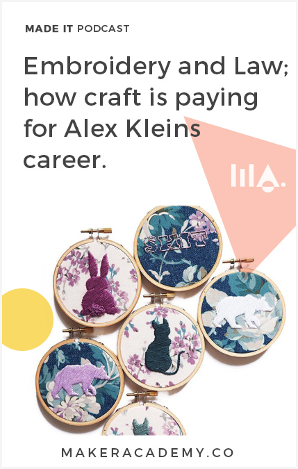 Embroidery and Law; how craft is paying for Alex Kleins career