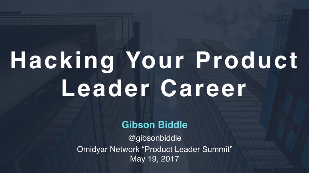 Gibson Biddle: Hacking Your Product Leader Career