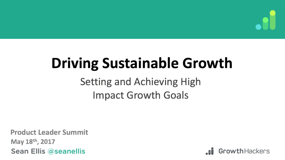 Sean Ellis: Driving Sustainable Growth
