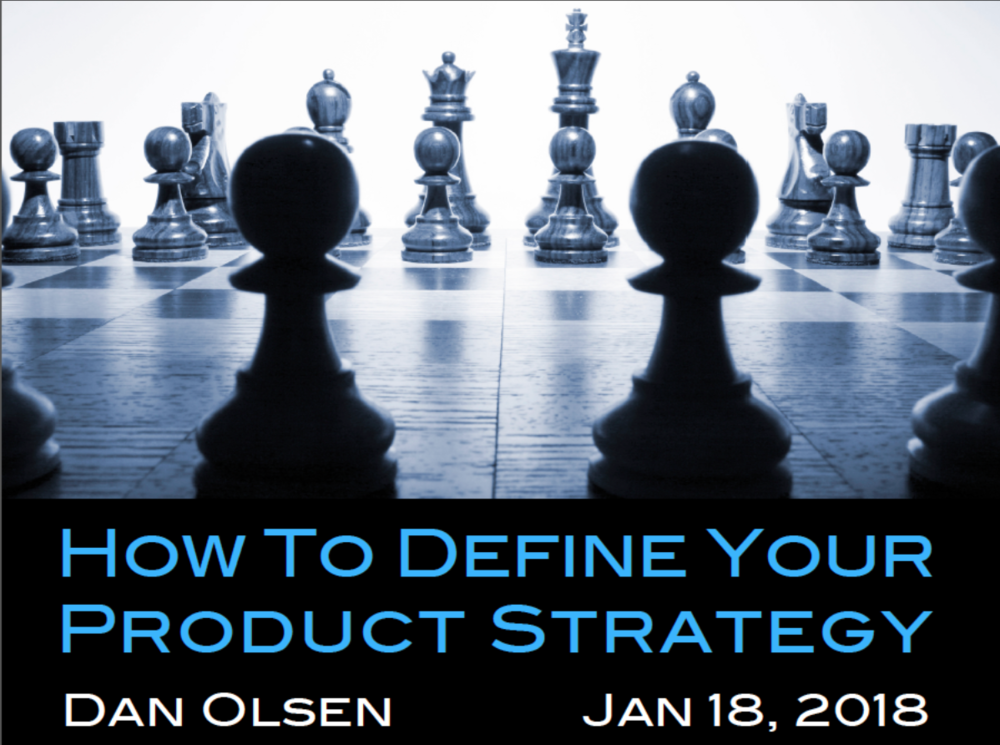 Dan Olsen: How to Define Your Product Strategy