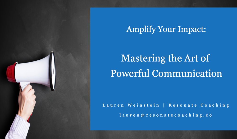 Lauren Weinstein: Amplify your impact - mastering the art of powerful communication