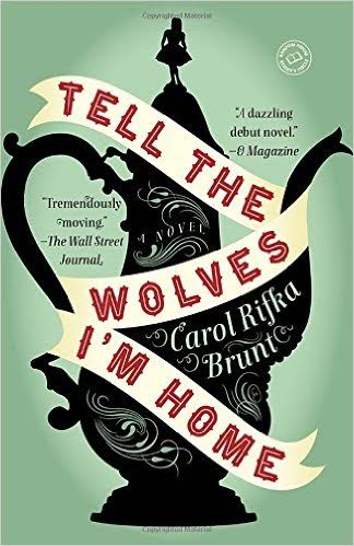 Tell The Wolves I'm Home—Carol Rifka Brunt