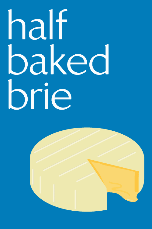 Depot_Half Baked Brie Poster.png