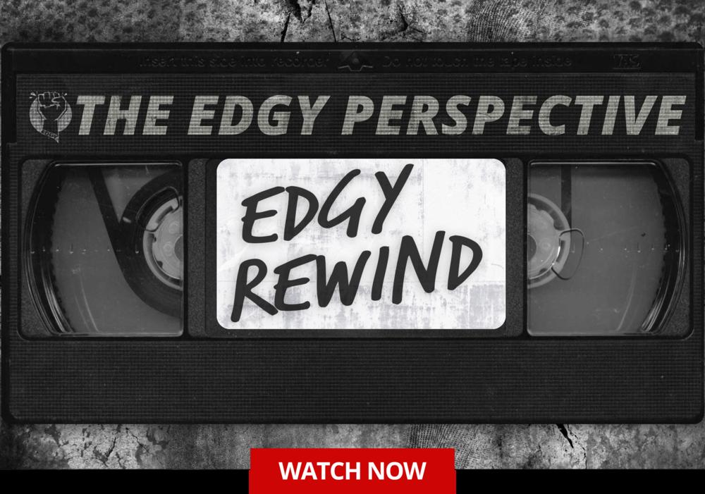 edgy rewind watch now