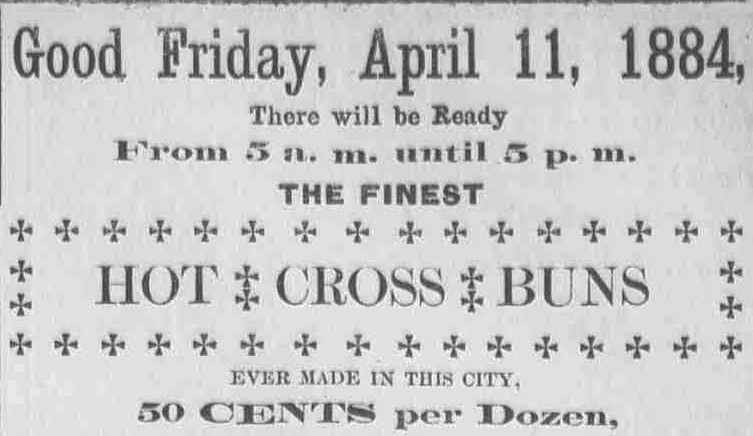 An early ad for Hot Cross buns from a bakery in the 1800s