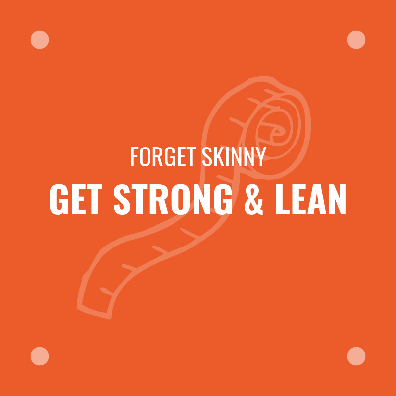 forget-skinny-get-strong-lean.png