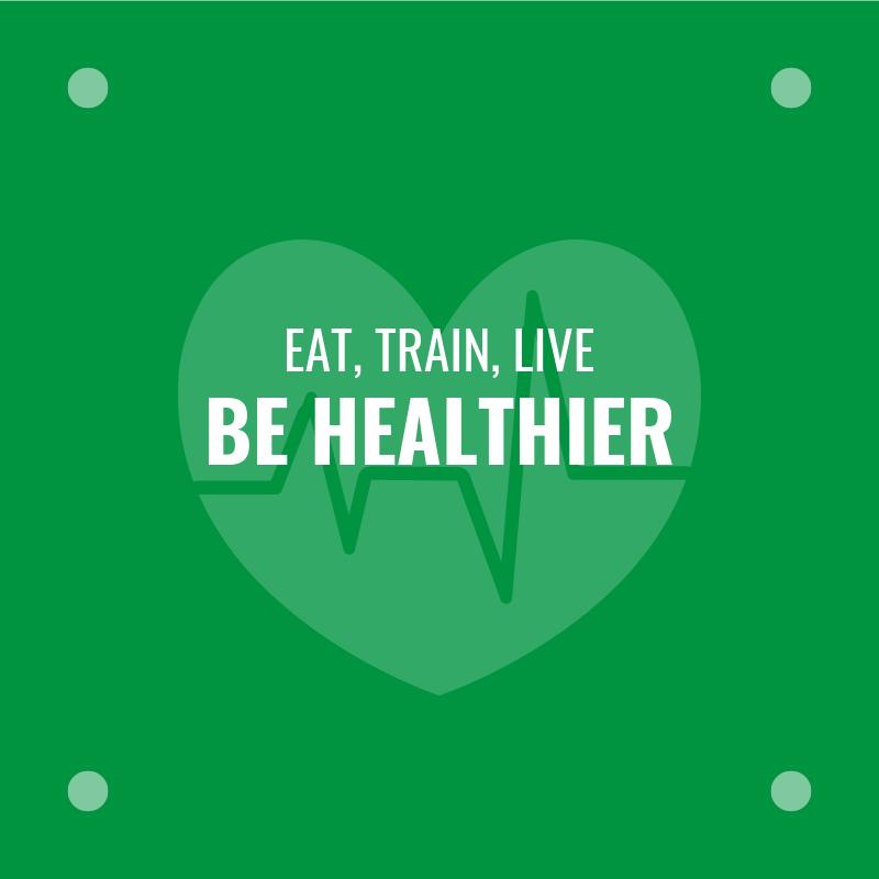 eat-train-live-be-healthier.png