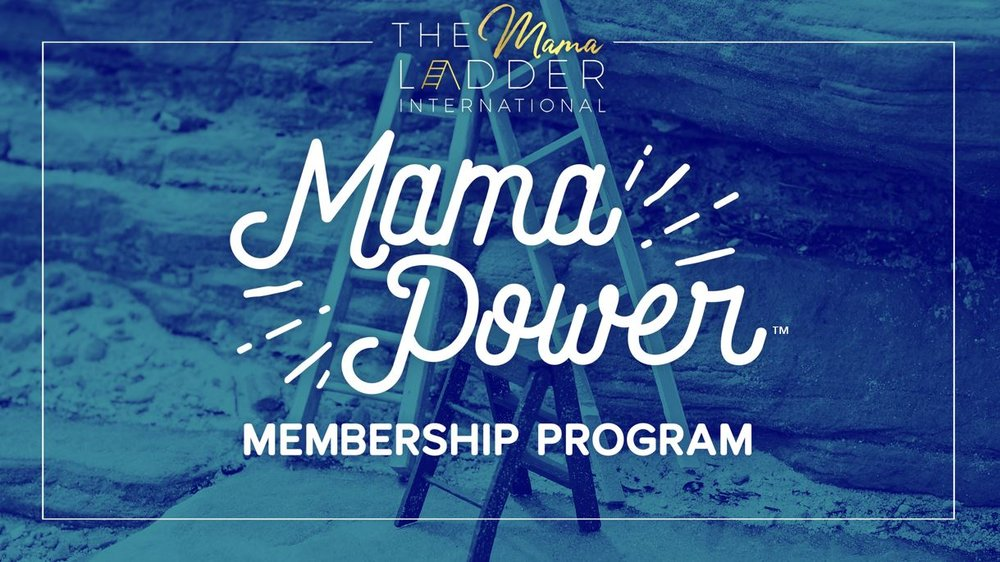 MAMA POWER Membership with The Mama Ladder for Mamapreneurs