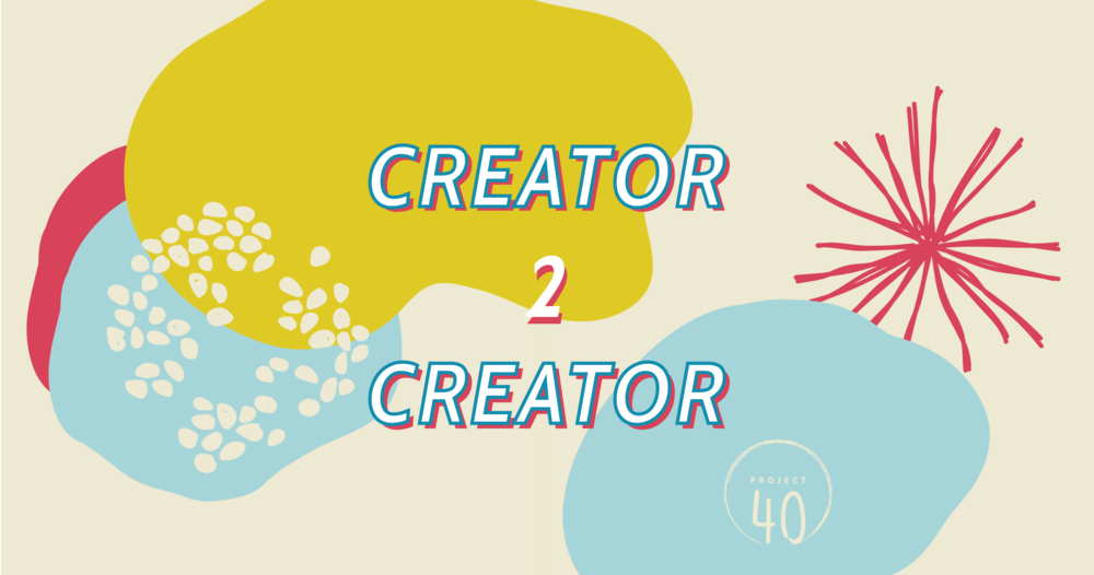 """For Project 40 Blog Series, """"Creator to Creator II"""""""