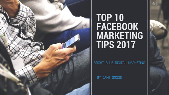 Top-10-Facebook-Marketing-Tips-2017