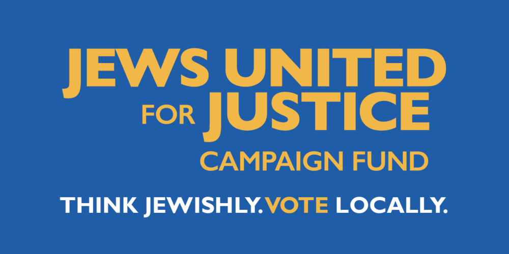 Jews United forJustice Campaign Fund -