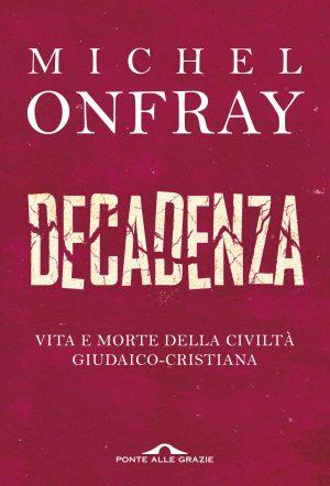 michel-onfray-decadenza-9788868337384-300x442.jpg