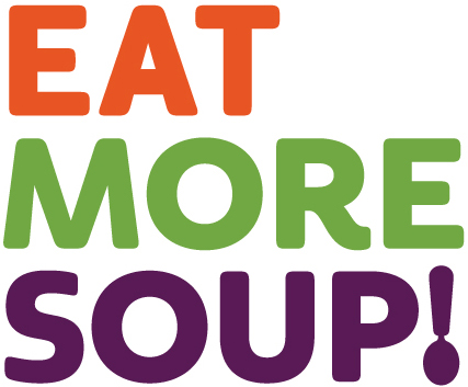 EAT MORE SOUP!