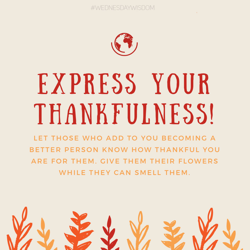Wednesday, 11/22 - In observance of Thanksgiving, I share wisdom on showing thanks.
