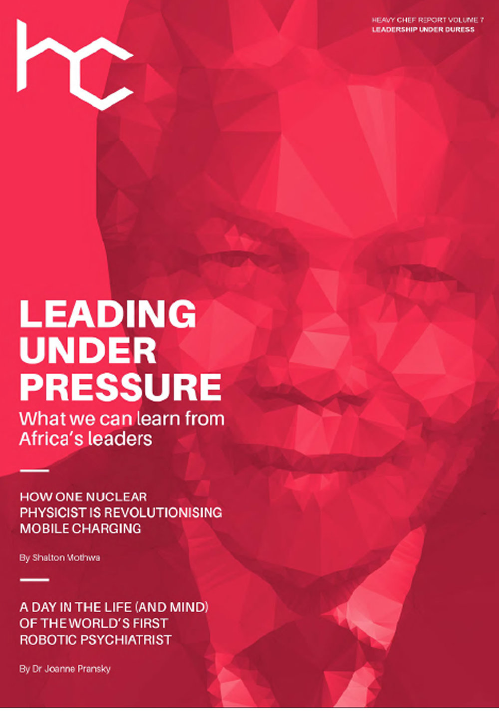 Who better but the greatest leader Africa's ever produced to grace the cover of the Leadership Edition? Nelson Rolihlahla Mandela, RIP.