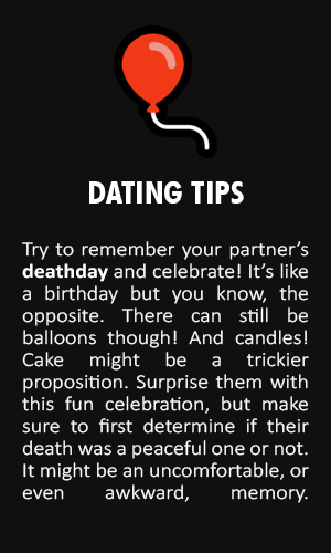 Ghost dating tips! These seven tricks may surprise you! Or even  haunt  you!