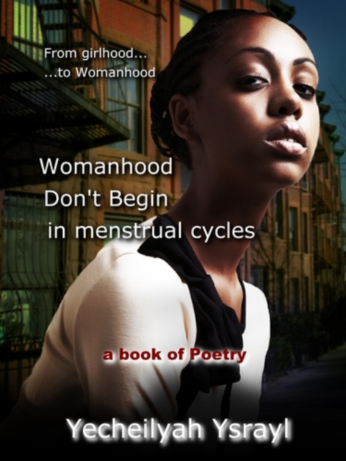 "While womanhood does actually begin in menstrual cycles, many young women in the African American community are not taught true womanhood today. The menstruation isn't seen as the great ""Welcome to Womanhood"" ""Rite of Passage"" that it was centuries ago, or that it still is in other countries and cultures. A menstrual cycle does not mean that her mind will necessarily be on the same accord with her body, and that she has made the proper transition from Girlhood to Womanhood. - Keep Reading"