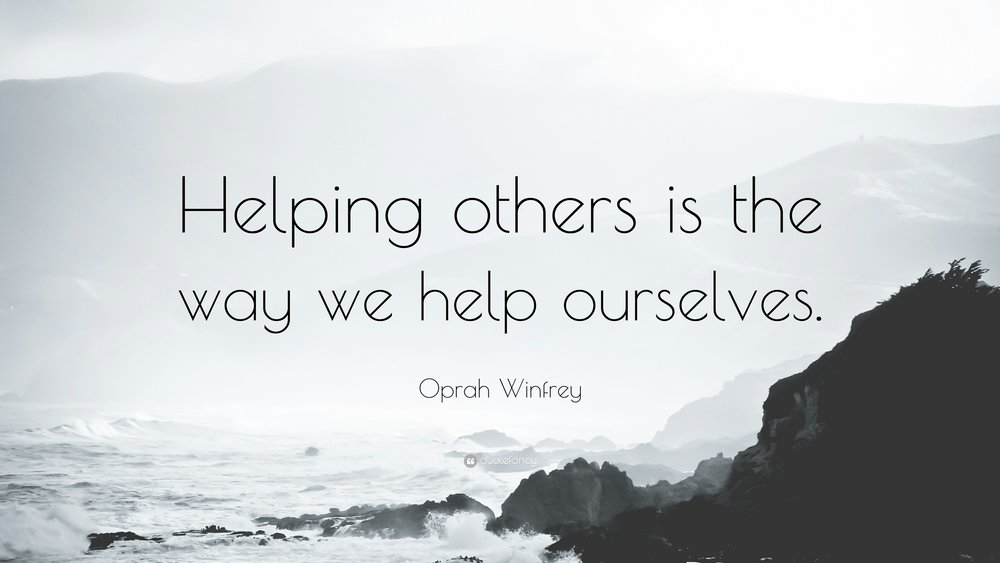 418829-Oprah-Winfrey-Quote-Helping-others-is-the-way-we-help-ourselves.jpg