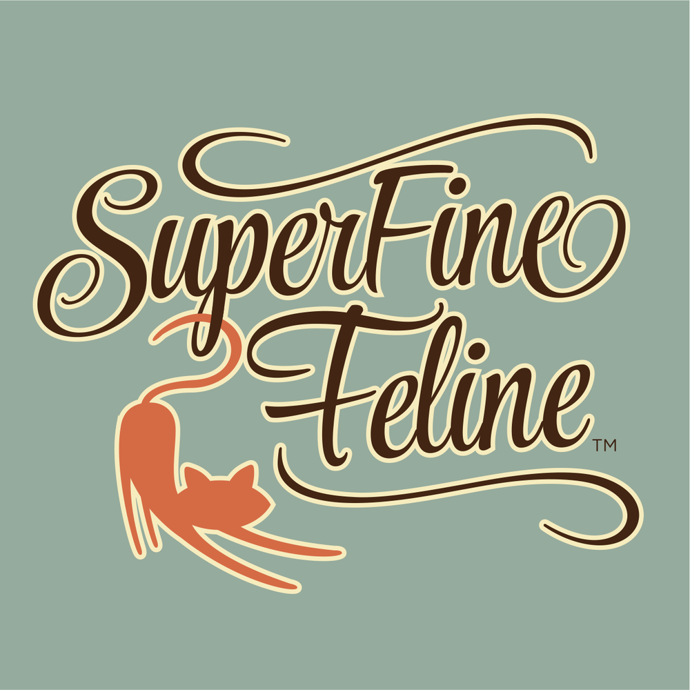 SuperFineFeline was a nickname a close friend gave me many years ago.
