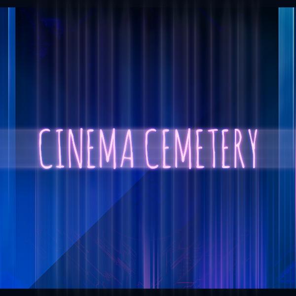 Cinema Cemetery