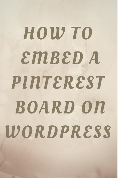 HOW-TO-embed-pinerest-board-wordpress