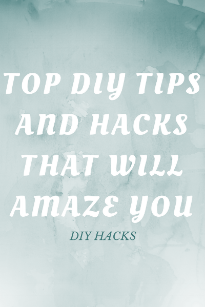 top DIY tips and hacks.png