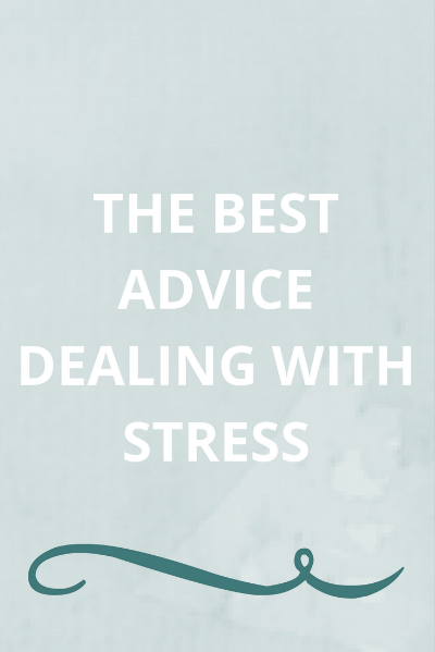 the-best-advice-dealing-with-stress