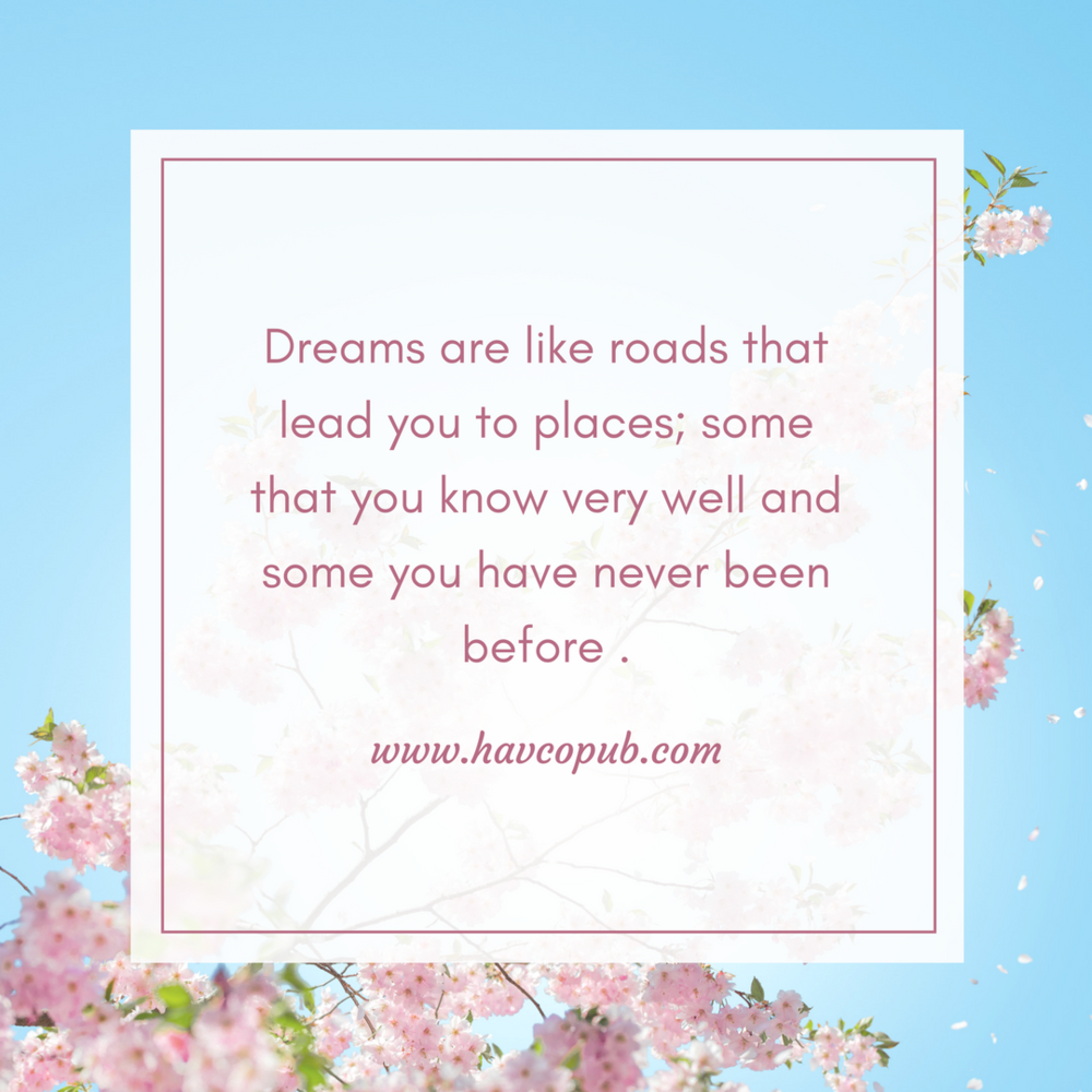 Dreams-are-like-roads-lead-you-anywhere.png