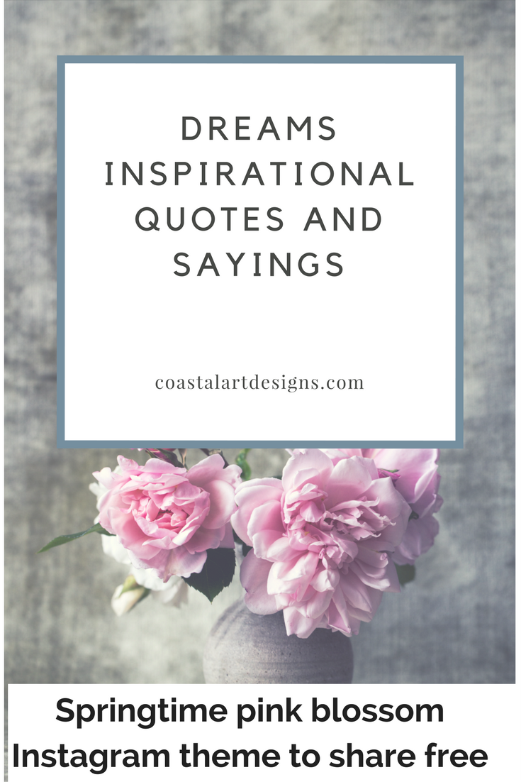 Inspirational Quotes Sayings Dreams Inspirational Quotes And Sayings  Coastal Art Designs