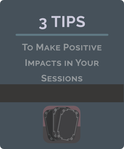 Tarot Tips: Making positive impacts in your sessions.