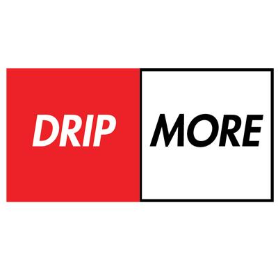 Drip More