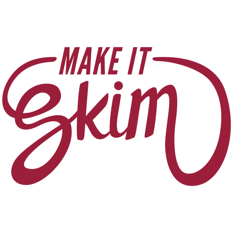 MAKE IT SKIM