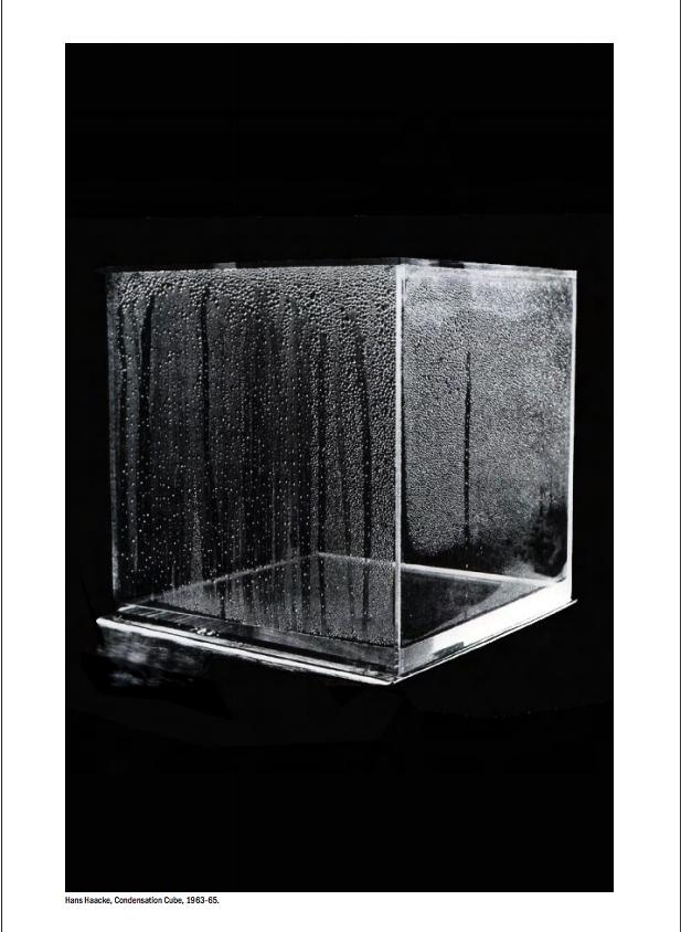 - Hans Haake (Germany/NYC)Condensation Cube (1965)https://www.macba.cat/en/condensation-cube-1523