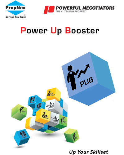 Power Up Booster   At this monthly event, you & your teammates from Powerful Negotiators will gather to share on the current market sentiment & the areas to focus in. Grab this opportunity to meet, motivate & bounce ideas off each other in our monthly Power Booster sessions!