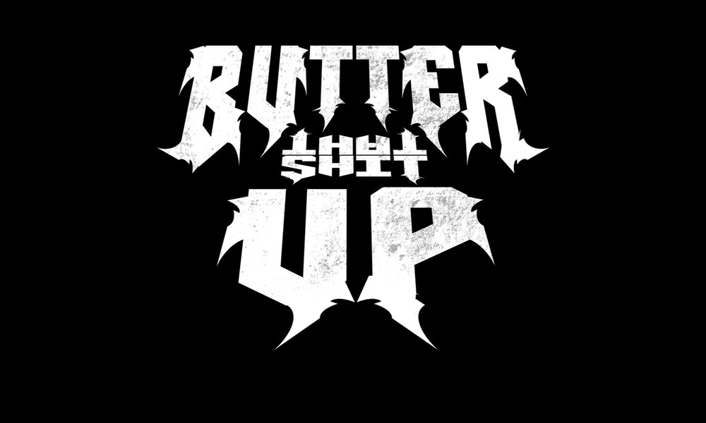 Butter that shit up top down new.jpg